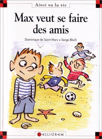 Max veut se faire des amis / Dominique de Saint Mars |