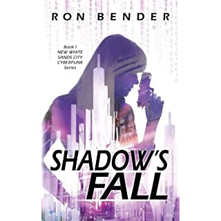 Shadow's Fall: New White Sands City Cyberpunk Book 1: Volume 1
