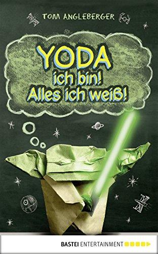 Yoda ich bin! Alles ich weiß!: Band 1. Ein Origami-Yoda-Roman (Origami-Jedis)