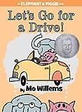 Let's Go for a Drive! (an Elephant and Piggie Book) (Elephant & Piggie Books)