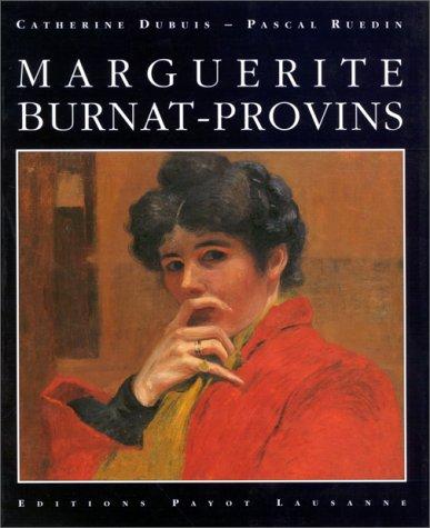 Marguerite Burnat Provins - Marguerite Burnat-Provins: écrivaine et peintre,