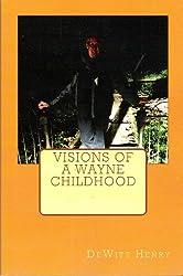 Visions of a Wayne Childhood