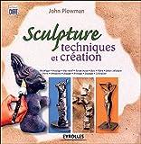 Sculpture : Techniques et création