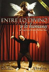 Entre Lo Divino Y Lo Humano par  Jose Manuel Caballero