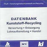 Datenbank Kunststoff - Recycling. CD- ROM für Windows ab 3.1. Verwertung. Entsorgung. Lohnaufbereitung. Handel