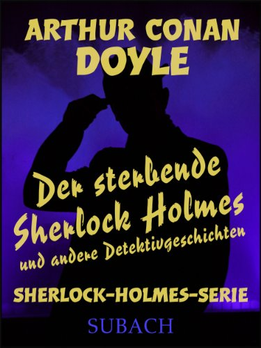 der-sterbende-sherlock-holmes-und-andere-detektivgeschichten