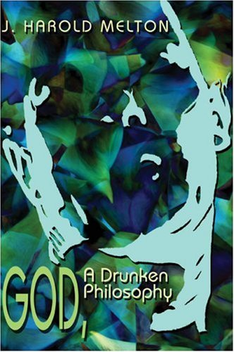 God, a Drunken Philosophy Cover Image
