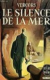 LE SILENCE DE LA MER - EDITIONS LIVRE DE POCHE N°25