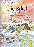Jeder Tag ein neuer Anfang: Eine Bibel für Kinder und ihre Erwachsenen