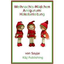 Weihnachts-Mädchen Amigurumi Häkelanleitung