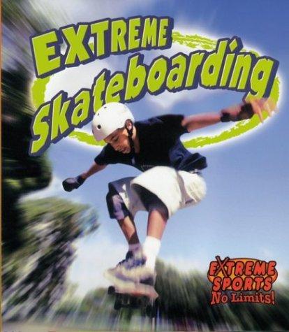 Skateboarding (Extreme Sports No Limits) por John Crossingham