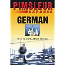 Express German: Learn to Speak and Understand German with Pimsleur Language Programs (Pimsleur Express)
