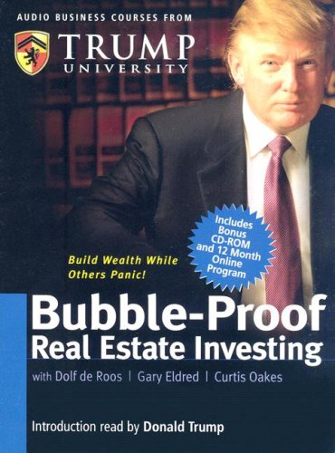 Bubble-Proof Real Estate Investing [With CD-ROM with Workbook and Trump Cards] (Audio Business Course)