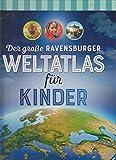 Der grosse Ravensburger Weltatlas für Kinder