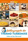 Lieblingsrezepte der Thermo Turbomixe