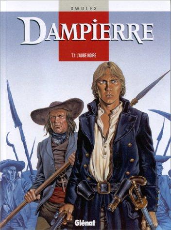 Dampierre, tome 1 : L'aube noire