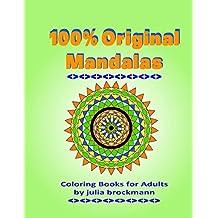 Coloring Book for Adults: 100% Original Mandalas (Adult Coloring Books) (English Edition)