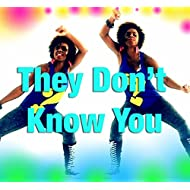 They Don't Know You [Explicit]