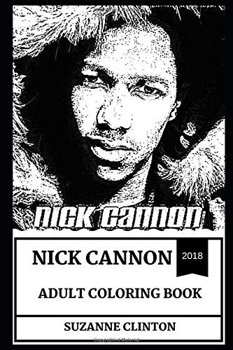 Nick Cannon Adult Coloring Book: Legendary American Comedian and Rapper, Great Showman and Pop Culture Icon Inspired Adult Coloring Book (Nick Cannon Books) por Suzanne Clinton
