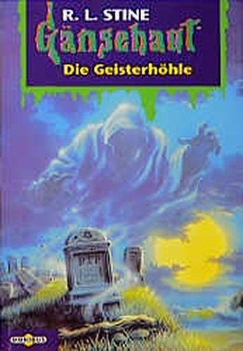 Gänsehaut - Die Geisterhöhle