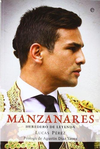Manzanares - heredero de la leyenda (Biografias Y Memorias)