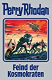 Perry Rhodan 141: Feind der Kosmokraten (Silberband): 12. Band des Zyklus 'Die Endlose Armada' (Perry Rhodan-Silberband)