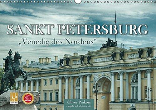 Sankt Petersburg - Venedig des Nordens (Wandkalender 2019 DIN A3 quer): Das Venedig des Nordens, Sankt Petersburg, ist eine aufgeschlossene, ... (Monatskalender, 14 Seiten ) (CALVENDO Orte)
