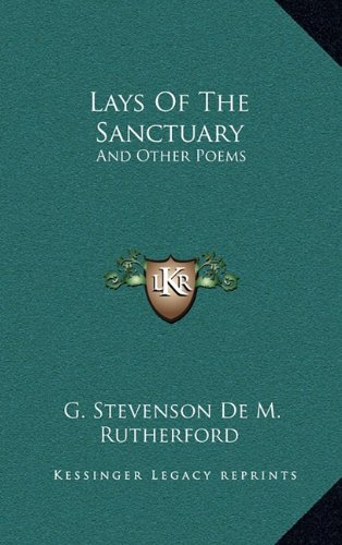 Lays of the Sanctuary: And Other Poems