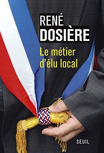 Le Métier d'élu local par Rene Dosiere