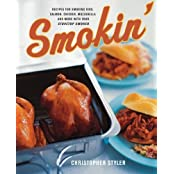 Smokin': Recipes for Smoking Ribs, Salmon, Chicken, Mozzarella, and More with Your Stovetop Smoker by Christopher Styler (2004-08-03)