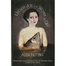 [(Unclean Jobs for Women and Girls)] [Author: Alissa Nutting] published on (October, 2010)