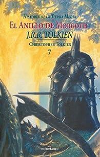 El Anillo de Morgoth. Historia de la Tierra Media, VII par J. R. R. Tolkien