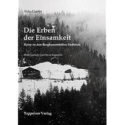 Die Erben der Einsamkeit: Reise zu den Bergbauernhöfen Südtirols
