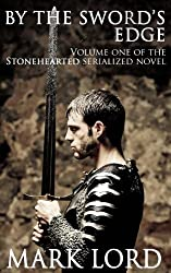 By The Sword's Edge (Medieval Action & Adventure) (Stonehearted Book 1)