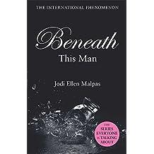 Beneath This Man (This Man Trilogy 2) by Jodi Ellen Malpas (2013-10-24)