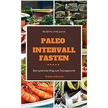 Paleo Intervallfasten: Der natürliche Weg zum Traumgewicht
