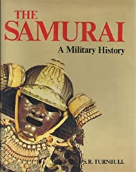 The Samurai: A Military History by Stephen R. Turnbull (1977-05-30)