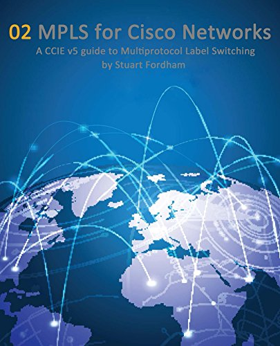 Mpls For Cisco Networks (cisco Ccie Routing And Switching V5.0 Book 2) por Stuart Fordham epub