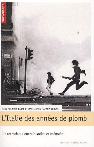 L'Italie des années de plomb par Marc Lazar, Marie-Anne Matard-Bonucci