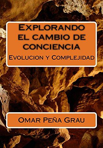 Explorando el cambio de conciencia por Omar Peña Grau