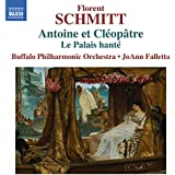 Schmitt:Antoine Et Cleopatre [Buffalo Philharmonic Orchestra; JoAnn Falletta] [NAXOS: 8573521]
