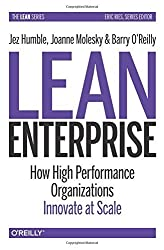 Lean Enterprise: How High Performance Organizations Innovate at Scale (Lean (O'Reilly)) by Jez Humble (2015-01-03)