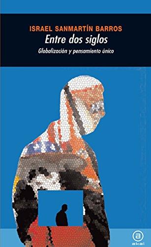 Entre dos siglos (Universitaria) por Israel Sanmartín Barros