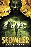 Scowler by Daniel Kraus (2013-03-12)