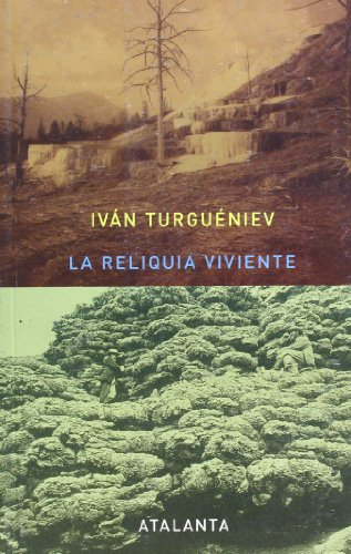 La reliquia viviente (ARS BREVIS) por Iván Turguéniev