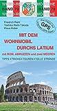 Mit dem Wohnmobil durchs Latium: mit Rom, Abruzzen und zwei Meeren (Womo-Reihe)