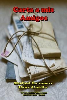 Carta a mis amigos (WIE nº 279) (Spanish Edition) par [Díaz Cuello, Rafael Ernesto]