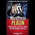 WordPress Plugin: Come sceglierli e gestirli al meglio per potenziare il tuo sito (Le Guide di WPAZ.IT Vol. 3)