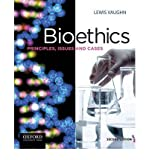 By Vaughn, Lewis ( Author ) [ Bioethics: Principles, Issues, and Cases (Revised) By Sep-2012 Paperback