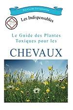 Le guide des plantes toxiques pour les chevaux de Claire Lecarpentier